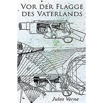 Vor der Flagge des Vaterlands by Jules Verne - 9788027313969 Book