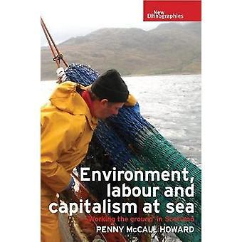 """Milieu arbeid en kapitalisme op zee Werken aan de grond"""" in Schotland Nieuwe etnografieën"""