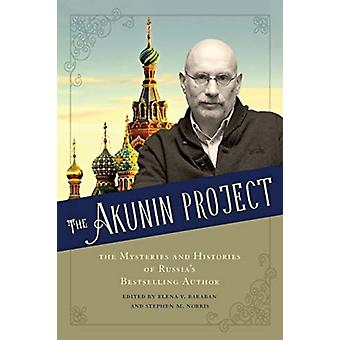 The Akunin Project by Edited by Elena V Baraban & Edited by Stephen M Norris