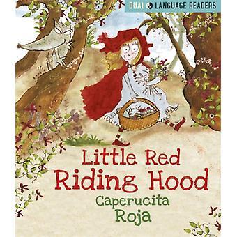 Kahden kielen lukijat Pieni punahilkka Caperucita Roja kirjoittanut Anne Walter