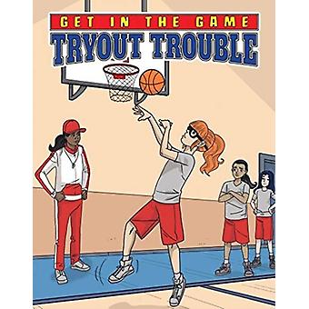 Get in the Game Tryout Trouble by Bill Yu