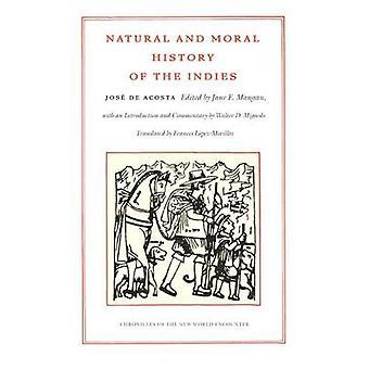 Natural and Moral History of the Indies by Jane E. Mangan