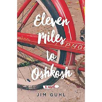 Elva miles till Oshkosh av Jim Guhl