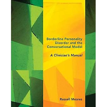 Borderline Personality Disorder and The Conversational Model - A Clinician's Manual
