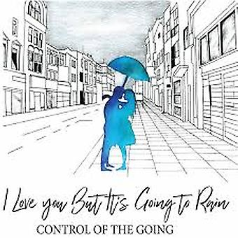 Control Of The Going – I Love You But It's Going To Rain Vinyl
