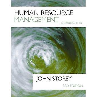 Human Resource Management A Critical Text by Storey & John