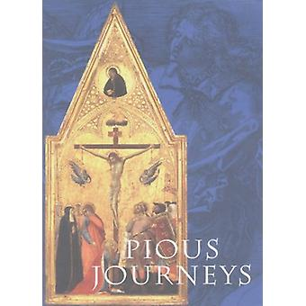 Pious Journeys - Christian Devotional Art and Practice in the Later Mi