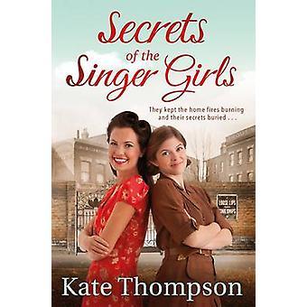 Secrets of the Singer Girls (Main Market Ed.) by Kate Thompson - 9781