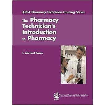 The Pharmacy Technician's Introduction to Pharmacy by L. Michael Pose