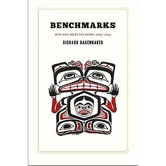 Benchmarks - New and Selected Poems 1963-2013 by Richard Dauenhauer -