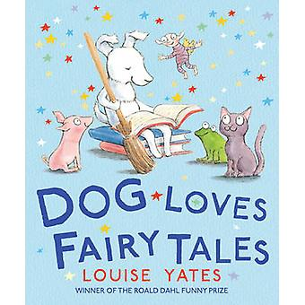 Hond houdt van sprookjes door Louise Yates - 9781782955931 boek