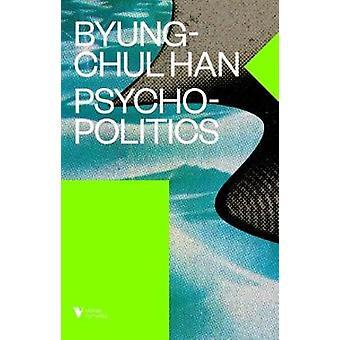 Psychopolitics - neoliberalisme og nye teknologier af magt - 9781784