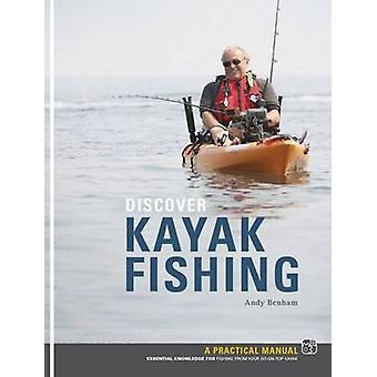 Discover Kayak Fishing by Andy Benham - 9781906095222 Book