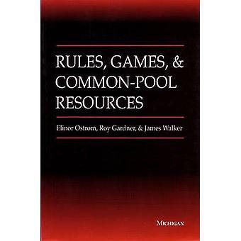Regeln - Spiele und gemeinsame Bündelung der Ressourcen von Elinor Ostrom - Roy Gardne
