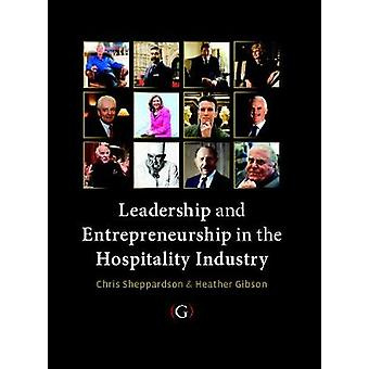 Leadership and Entrepreneurship in the Hospitality Industry by Chris