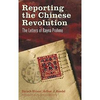 Rapportering den kinesiska revolutionen - märker av Rayna Prohme av Baru