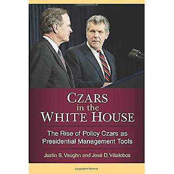 Zares en la casa blanca: el ascenso de los zares de la política como herramientas de gestión presidencial