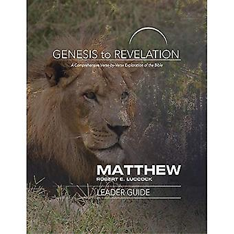 Genesis to Revelation: Matthew Leader Guide: A Comprehensive Verse-By-Verse Exploration of the Bible (Genesis to Revelation)