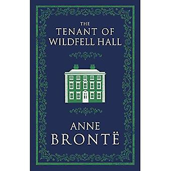 The Tenant of Wildfell Hall (Alma Classics Evergreens)