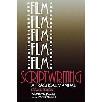 Film Scriptwriting A Practical Manual by Swain & Dwight V.