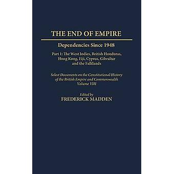 The End of Empire Dependencies Since 1948 Part 1 by Madden & A. F.