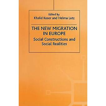 The New Migration in Europe  Social Constructions and Social Realities by Koser & Khalid