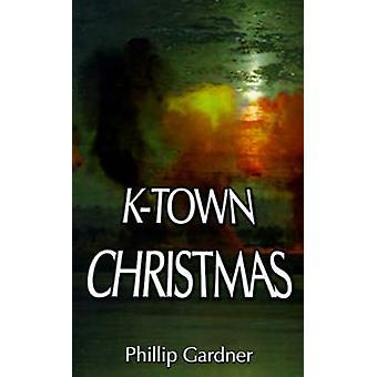 KTown Kerstmis door Gardner & Phillip M.