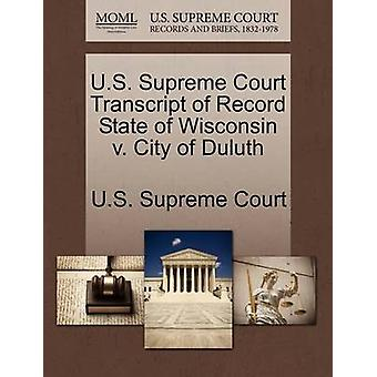 U.S. Supreme Court Transcript of Record State of Wisconsin v. City of Duluth by U.S. Supreme Court