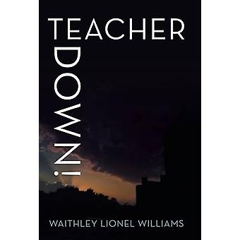 Teacher Down by Williams & Waithley Lionel