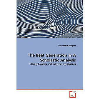 The Beat Generation in A Scholastic Analysis by Wagner & Tilman Otto