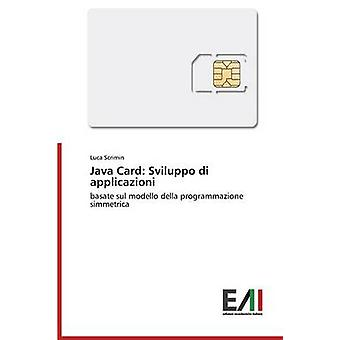 Java Card Sviluppo di applicazioni by Scrimin Luca