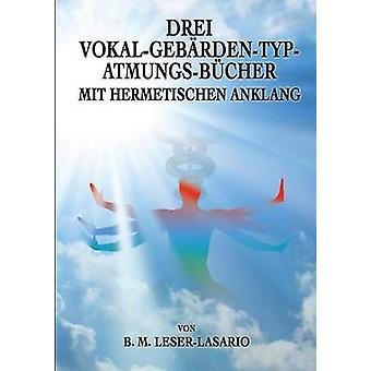 Drei VokalGebrdenTypAtmungs Bcher mit hermetischen Anklang di Uiberreiter Verlag & Christof