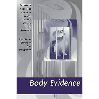 Body Evidence - Intimate Violence Against South Asian Women in America