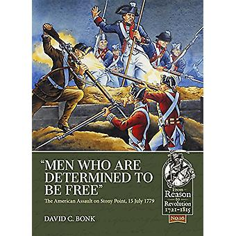 """""""Men Who are Determined to be Free"""" - The American Assault o"""