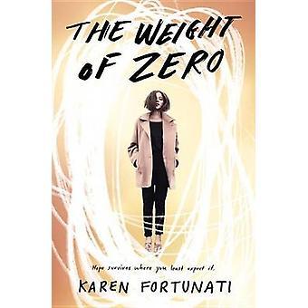 Weight of Zero by Karen Fortunati - 9781101938898 Book