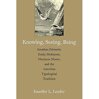 Knowing - Seeing - Being - Jonathan Edwards - Emily Dickinson - Marian