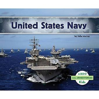 United States Navy by Julie Murray - 9781629700977 Book
