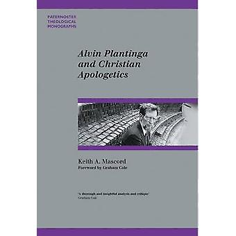 Alvin Plantinga and Christian Apologetics by Keith Mascord - 97818422