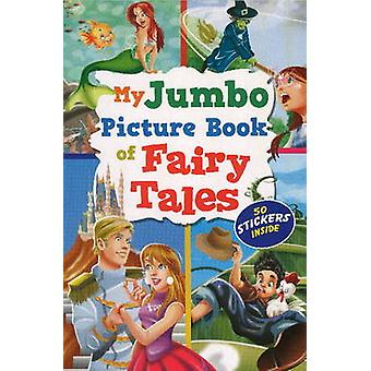 My Jumbo Picture Book of Fairy Tales by Sterling Publishers - 9788120
