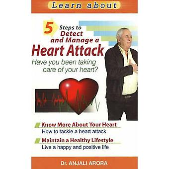 5 Steps to Detect and Manage a Heart Attack - Have You Been Taking Car