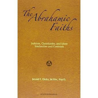 The Abrahamic Faiths - Judaism - Christianity - and Islam - Similaritie