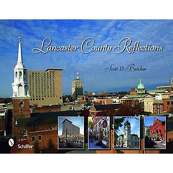 Lancaster County Reflections by Scott D. Butcher - 9780764335846 Book