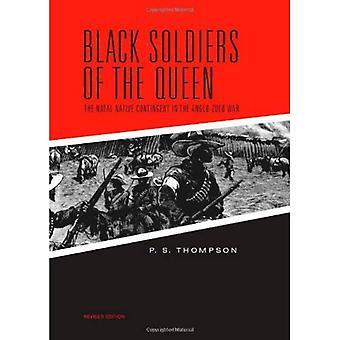 Svarta soldater av drottningen: Natal infödda kontingenten i den anglo-Zulu kriget