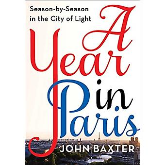 Year in Paris by John Baxter