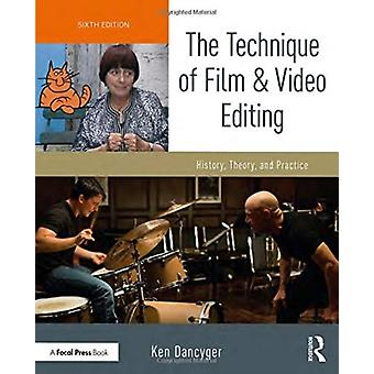 Technique of Film and Video Editing by Ken Dancyger