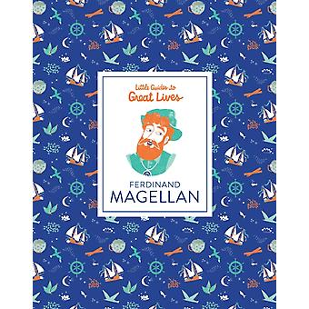 Ferdinand Magellan Little Guides to Great Lives by Isabel Thomas