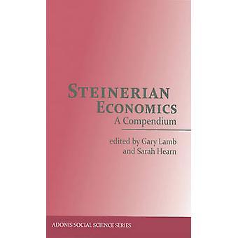 Steinerian Wirtschaft - ein Kompendium von Gary Lamm - Sarah Hearn - 97809