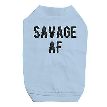 365 Printing Savage AF Sky Blue Pet Shirt for Small Dogs Hilarious Quote Tee