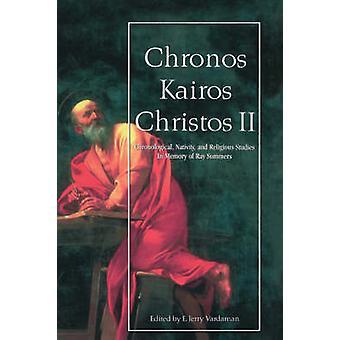 Chronos Kairos Christos II by Vardaman & Jerry
