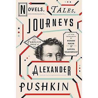 Novels, Tales, Journeys: The Complete Prose of Alexander Pushkin